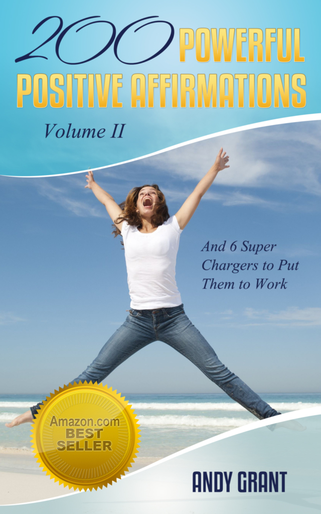 200 Powerful Positive Affirmations - Volume II, by Andy Grant