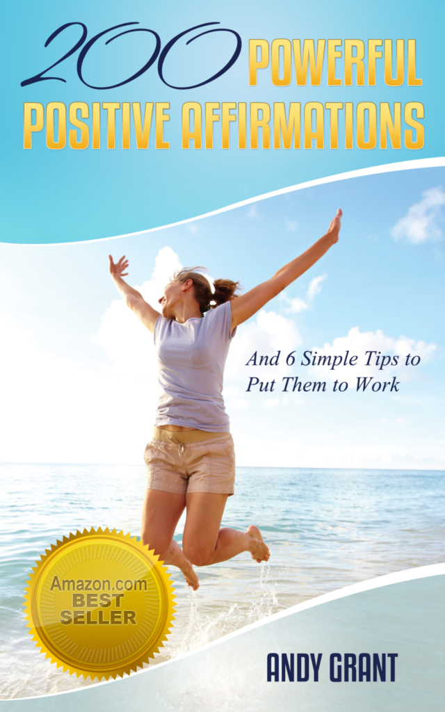 200 Powerful Positive Affirmations, by Andy Grant